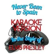 Never Been To Spain (In The Style Of Elvis Presley) [Karaoke Version] Song