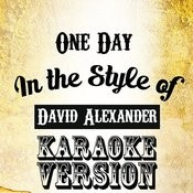 One Day (In The Style Of David Alexander) [Karaoke Version] - Single Songs