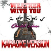 Weather With You (In The Style Of Crowded House) [Karaoke Version] - Single Songs