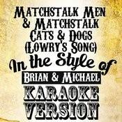 Matchstalk Men & Matchstalk Cats & Dogs (Lowry's Song) [In The Style Of Brian & Michael] [Karaoke Version] - Single Songs