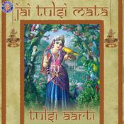 Jai Tulsi Mata - Tulsi Aarti Songs