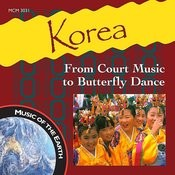 Korea: From Court Music To Butterfly Dance Songs