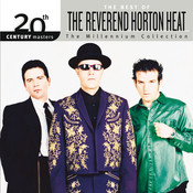 20th Century Masters - The Millennium Collection: The Best Of Reverend Horton Heat Songs
