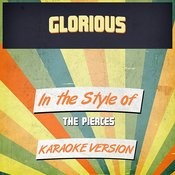 Glorious (In The Style Of The Pierces) [Karaoke Version] - Single Songs