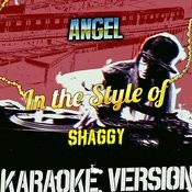 Angel (In The Style Of Shaggy) [Karaoke Version] Song