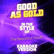 Good As Gold (In The Style Of The Beautiful South) [Karaoke Version] - Single Songs