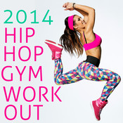 2014 Hip-Hop Gym Workout Songs