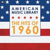American Music Library: The Hits Of 1960 Songs