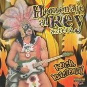 Homenaje Al Rey Azteca Songs