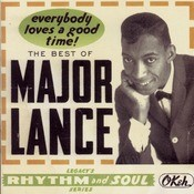 The Best Of Major Lance:  Everybody Loves A Good Time! Songs