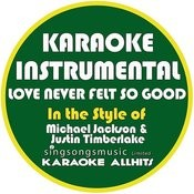 Love Never Felt So Good (In The Style Of Michael Jackson & Justin Timberlake) [Karaoke Instrumental Version] - Single Songs