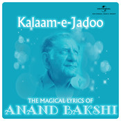 Kalaam-E-Jadoo - The Magical Lyrics Of Anand Bakshi Songs