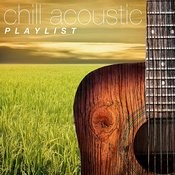 Chill Acoustic Playlist Songs