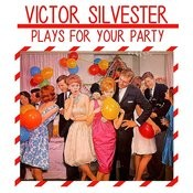Victor Silvester Plays For Your Party Songs
