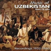 Music Of Uzbekistan From 78 Rpm / Recordings 1932 - 1960 Songs