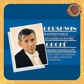 Gershwin: Rhapsody in Blue, An American in Paris & Grofe:  Grand Canyon Suite - Expanded Edition Songs