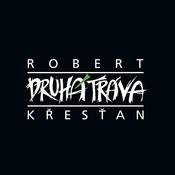 Robert Křesťan A Druhá Tráva Songs
