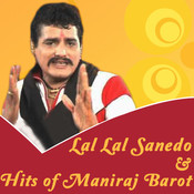 Lal Lal Sanedo & Hits Of Maniraj Barot Songs