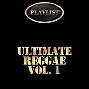 Ultimate Reggae, Vol. 1 Playlist Songs