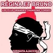 Les Plus Grandes Chansons Corses De Régina Et Bruno Songs
