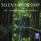 Silent Worship: The Timeless Music Of Handel Songs