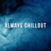 Always Chillout Songs