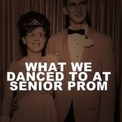 What We Danced To At Senior Prom Songs