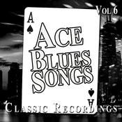 Ace Blues Songs, Vol. 6 Songs