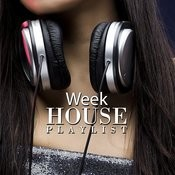 Week House Playlist Songs