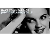 Have You Heard Of Judy Garland, Vol. 5 Songs