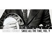 George Formby: Smile All The Time, Vol. 9 Songs