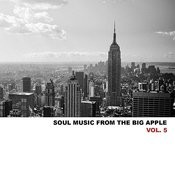 Soul Music From The Big Apple, Vol. 5 Songs