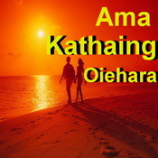 Ama Kathaing Oiehara Songs