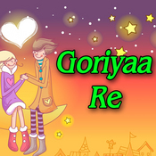 Goriyaa Re Songs