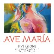 Ave Maria (8 Versions) Songs