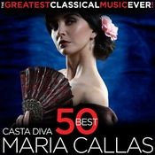 The Greatest Classical Music Ever! Casta Diva - 50 Best Maria Callas Songs