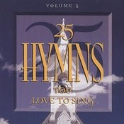 25 Hymns You Love To Sing, Volume 2 Songs
