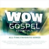 WOW Gospel Essentials - All-Time Favorite Songs Songs