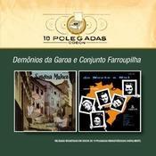 10 Polegadas - Demonios Da Garoa E Conjunto Farroupilha Songs