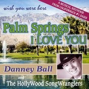 Palm Springs I Love You Songs