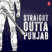 Straight Outta Punjab Songs