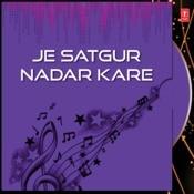 Je Satgur Nadar Kare Songs