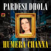 pardesi dhola by humera channa mp3