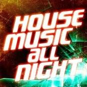 House Music All Night (50 Tracks Of Pure House, Deep House