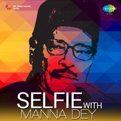 Selfie With Manna Dey Songs
