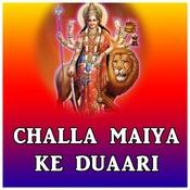 Challa Maiya Ke Duaari Songs