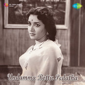 Undamma Bottu Pedatha Songs