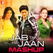 Jab Tak Hai Jaan - Mashup Songs