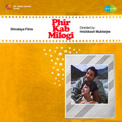 Phir Kab Milogi Songs