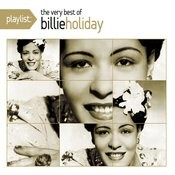 Playlist: The Very Best Of Billie Holiday Songs